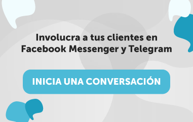 Involucra a tus clientes en Facebook Messenger y Telegram